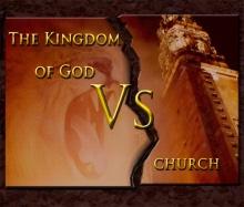 The Kingdon of God vs Church