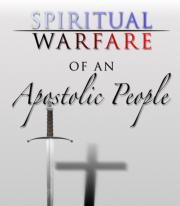 spirtual warfare apostolic people